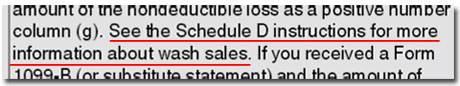 See the Schedule D instructions for more information about wash sales.