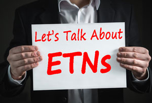 Let's talk about ETNs.